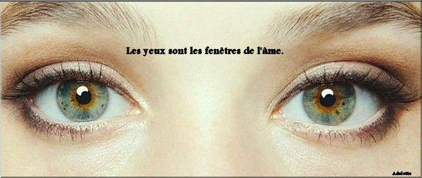Les yeux sont ..
